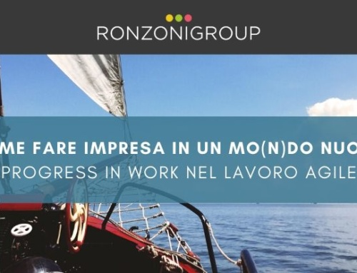 Come fare Impresa in un mo(n)do nuovo: Progress in work nel Lavoro Agile