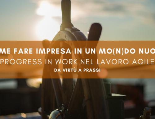 WEBINAR Progress in work nel Lavoro Agile: da virtù a prassi